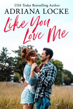 Cover Reveal: Like You Love Me by Adriana Locke