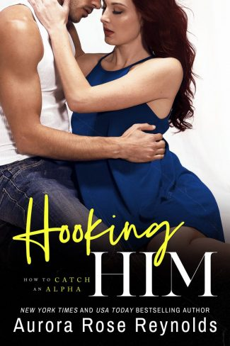 Release Day Blitz & Giveaway: Hooking Him (How to Catch an Alpha #3) by Aurora Rose Reynolds