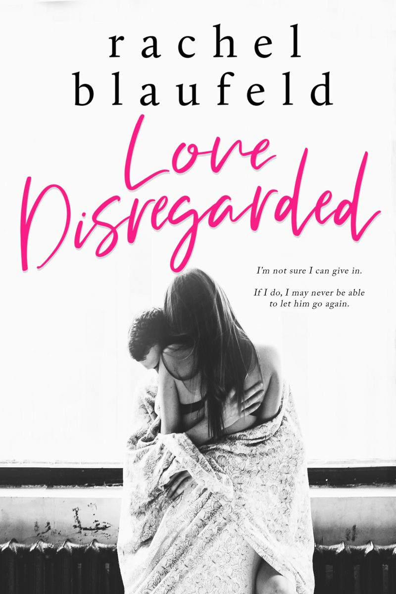 Cover Reveal: Love Disregarded by Rachel Blaufeld