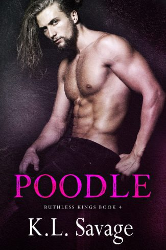 Cover Reveal: Poodle (Ruthless Kings MC #4) by KL Savage
