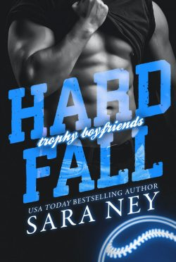 Cover Reveal: Hard Fall (Trophy Boyfriends #2) by Sara Ney