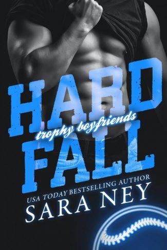 Cover Reveal: Hard Fall (Trophy Boyfriends #2) by Sara Ney
