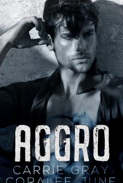 Cover Reveal: Aggro by Coralee June & Carrie Gray
