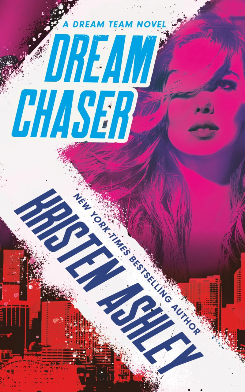 Cover Reveal: Dream Chaser (Dream Team #2) by Kristen Ashley