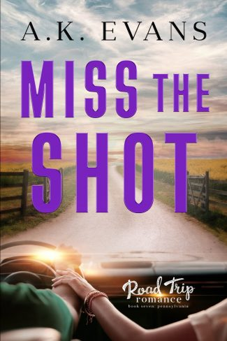 Cover Reveal: Miss the Shot (Road Trip Romance #7) by AK Evans