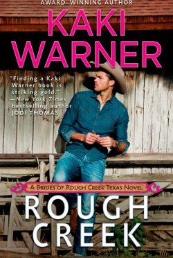 Release Day Blitz: Rough Creek (Brides of Rough Creek Texas #1) by Kaki Warner