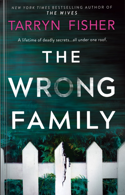Cover Reveal: The Wrong Family by Tarryn Fisher