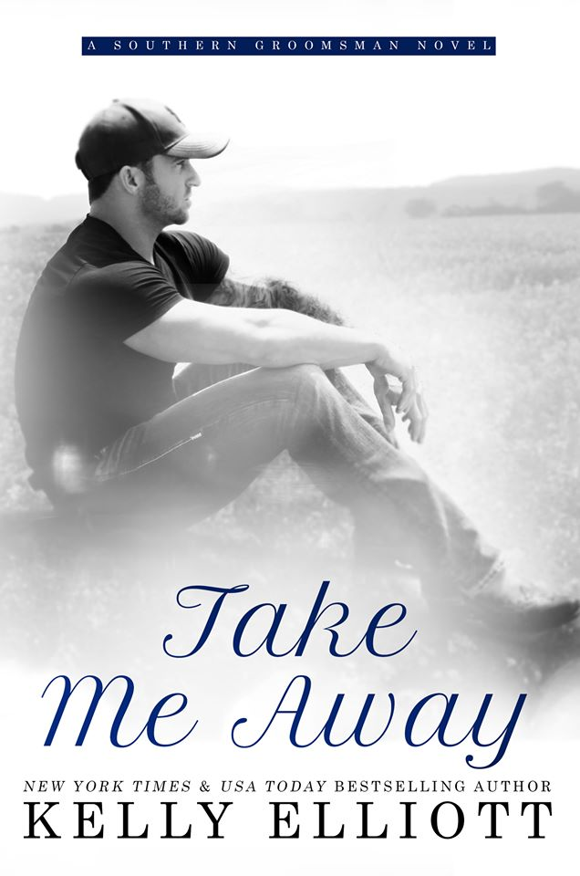Cover Reveal: Take Me Away (Southern Bride #6) by Kelly Elliott