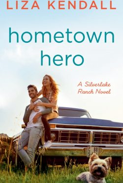 Release Day Blitz: Hometown Hero (Silverlake Ranch #3) by Liza Kendall