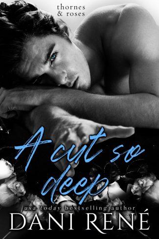 Cover Reveal: A Cut so Deep (Thornes & Roses #1) by Dani René