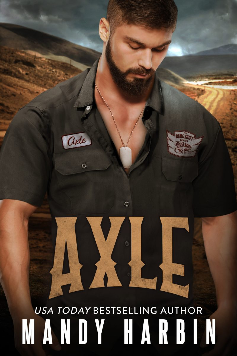 Release Day Blitz: Axle (Bang Shift #5) by Mandy Harbin