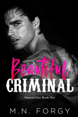 Release Day Blitz: Beautiful Criminal (Omertà Law #1) by MN Forgy