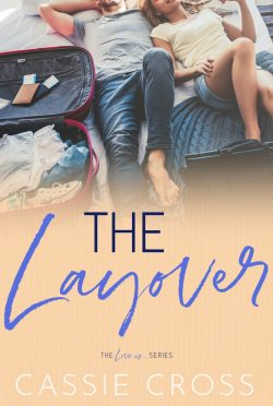 Cover Reveal: The Layover (Love Is… #5) by Cassie Cross