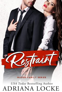 Cover Reveal: Restraint (Mason Family #1) by Adriana Locke