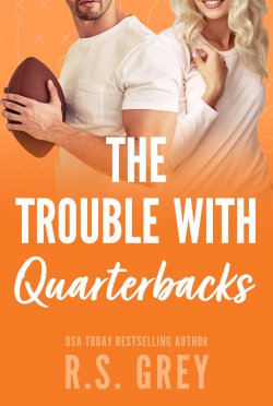 Cover Reveal: The Trouble With Quarterbacks by RS Grey