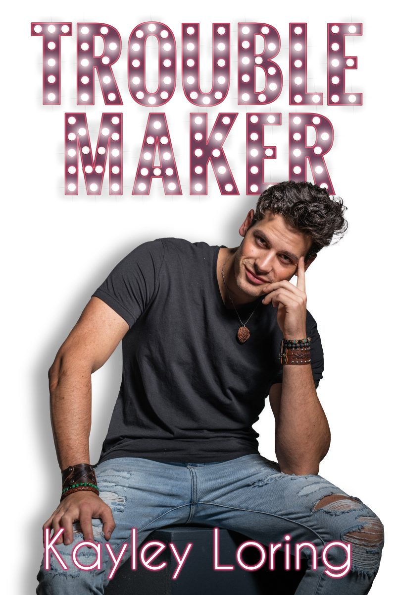 Cover Reveal: Troublemaker by Kayley Loring