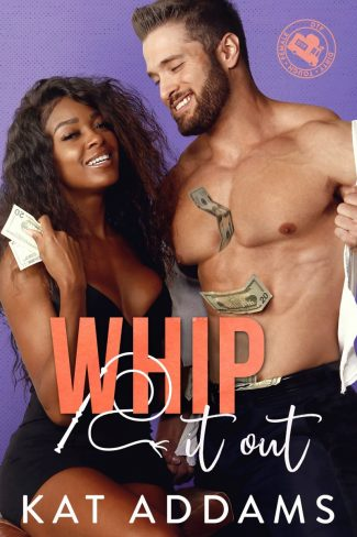 Release Day Blitz & Giveaway: Whip It Out (DTF: Dirty. Tough. Female. #3) by Kat Addams
