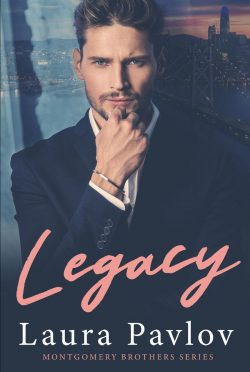 Cover Reveal: Legacy (Montgomery Brothers #1) by Laura Pavlov