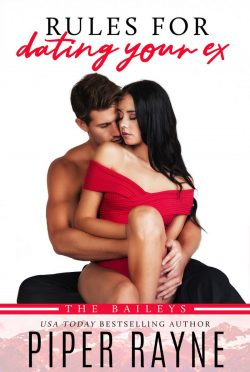 Cover Reveal: Rules for Dating Your Ex (The Baileys #9) by Piper Rayne