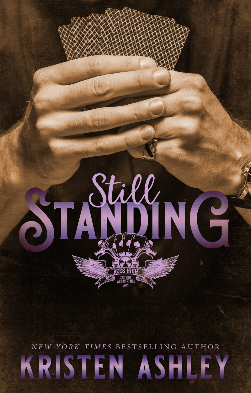 Cover Reveal: Still Standing (Aces High MC #1) by Kristen Ashley