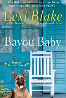 Release Day Blitz: Bayou Baby (Butterfly Bayou #2) by Lexi Blake