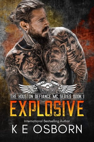 Cover Reveal: Explosive (Houston Defiance MC #1) by KE Osborn