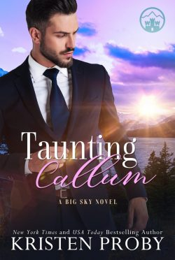 Release Day Blitz: Taunting Callum (Big Sky Royal #3) by Kristen Proby