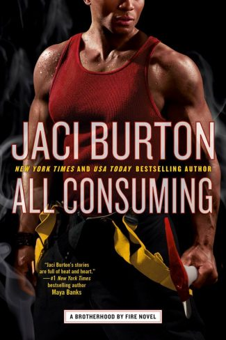 Cover Reveal: All Consuming (Brotherhood by Fire #3) by Jaci Burton