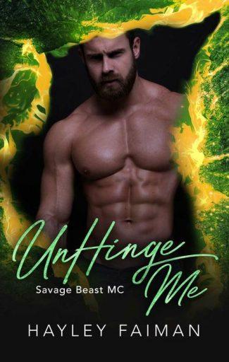 Cover Reveal: UnHinge Me (Savage Beast MC #6) by Hayley Faiman