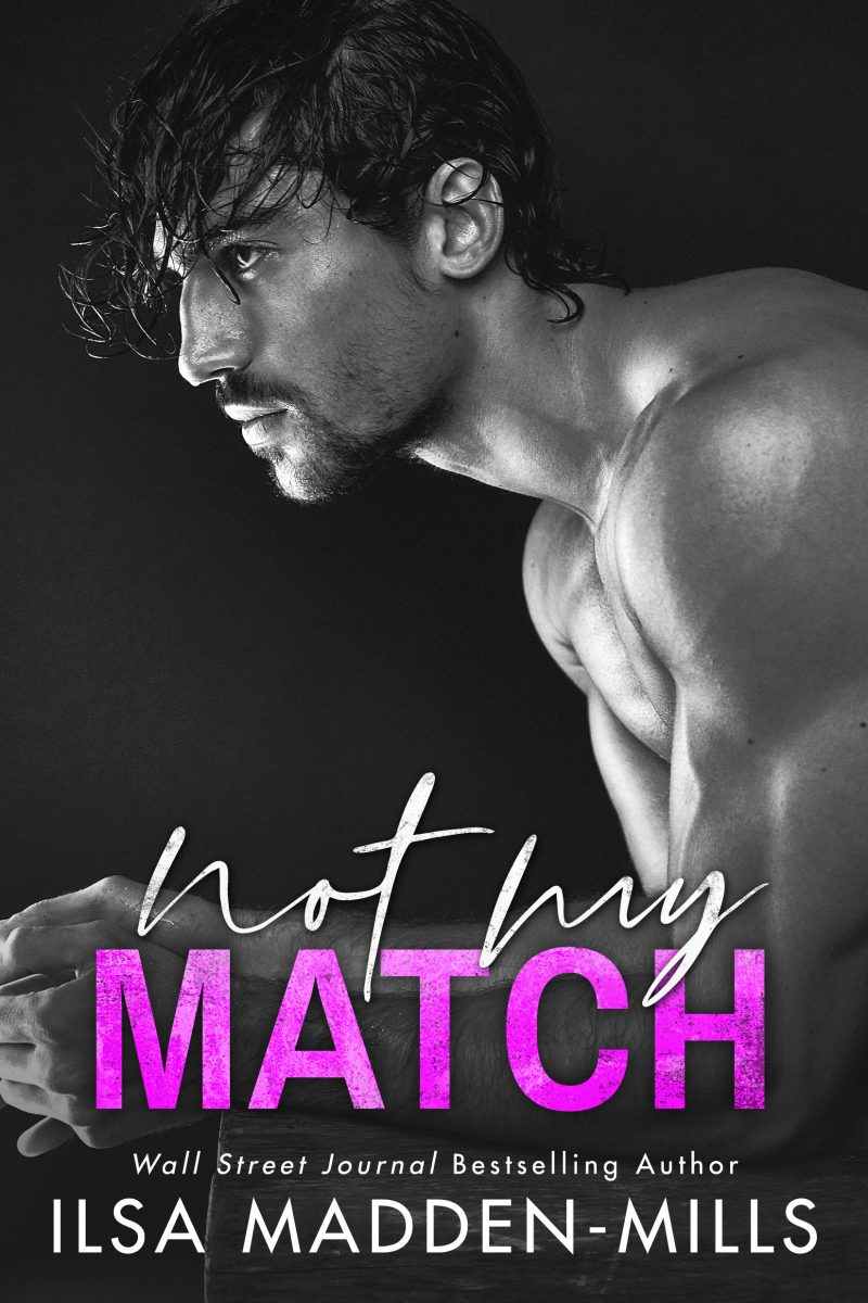 Cover Reveal: Not My Match (The Game Changers #2) by Ilsa Madden-Mills