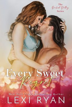 Cover Reveal: Every Sweet Regret (Orchid Valley #2) by Lexi Ryan