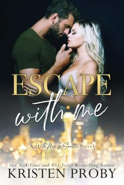 Cover Reveal: Escape With Me (With Me in Seattle #16) by Kristen Proby