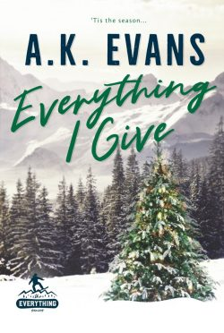 Release Day Blitz: Everything I Give (Everything #5) by AK Evans