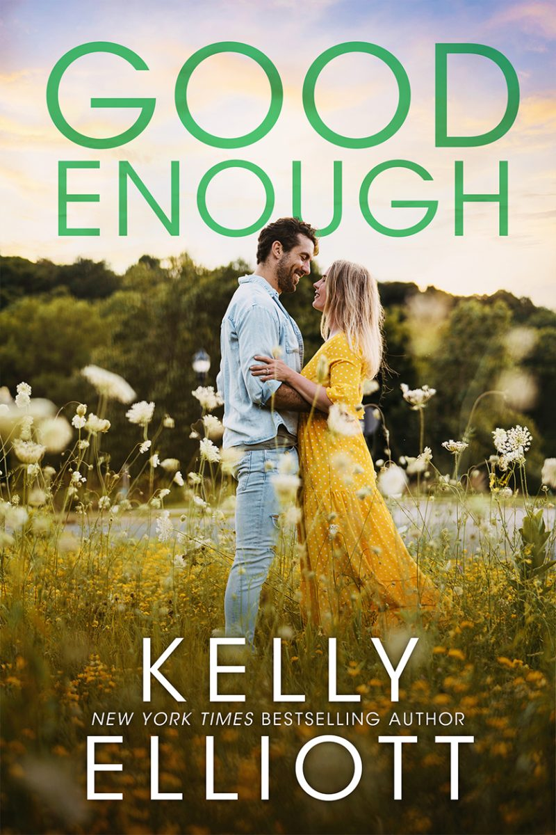 Release Day Blitz: Good Enough (Meet Me in Montana #3) by Kelly Elliott