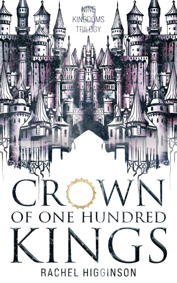 Release Day Blitz: Crown of One Hundred Kings (Nine Kingdoms Trilogy #1) by Rachel Higginson