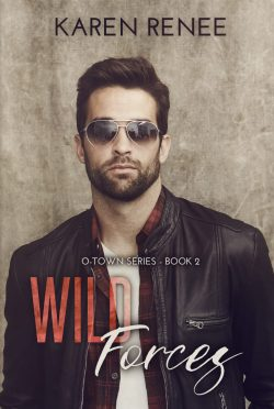 Cover Reveal & Giveaway: Wild Forces (O-Town #2) by Karen Renee