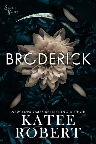 Cover Reveal: Broderick (Sabine Valley #2) by Katee Robert