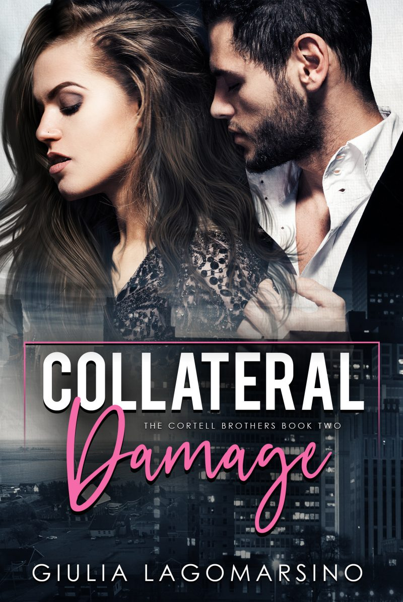 Cover Reveal: Collateral Damage (The Cortell Brothers #2) by Giulia Lagomarsino
