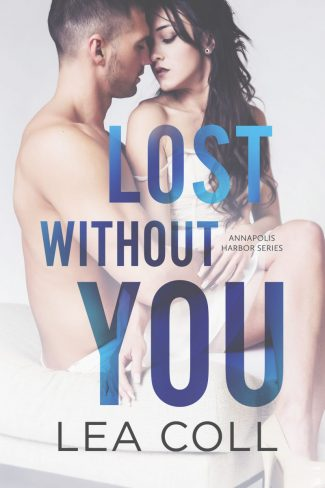 Release Day Blitz: Lost Without You (Annapolis Harbor #2) by Lea Coll