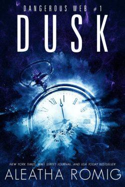 Release Day Blitz: Dusk (Dangerous Web #1) by Aleatha Romig