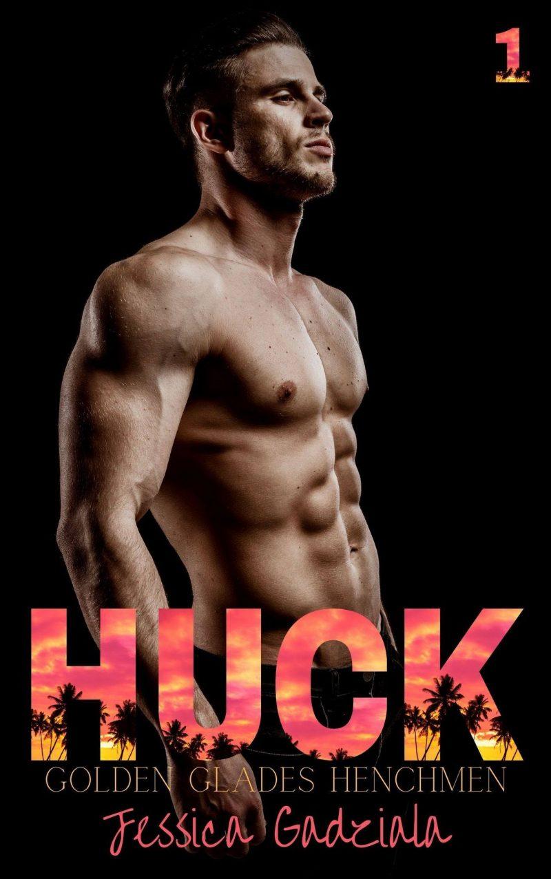 Release Day Blitz: Huck (Golden Glades Henchmen #1) by Jessica Gadziala