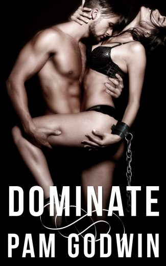 Cover Reveal: Dominate (Deliver #8) by Pam Godwin