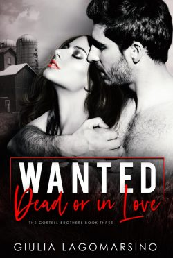 Cover Reveal: Wanted Dead Or In Love (The Cortell Brothers #3) by Giulia Lagomarsino