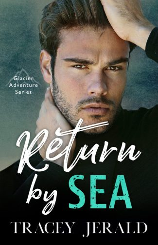 Cover Reveal: Return by Sea (Glacier Adventure #3) by Tracey Jerald