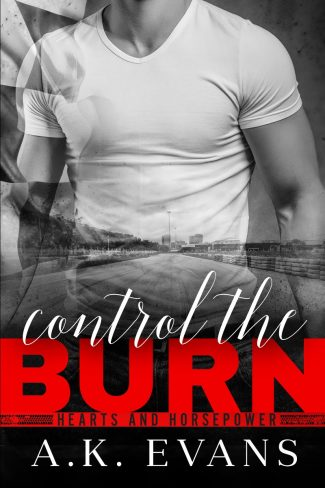 Release Day Blitz: Control the Burn (Hearts & Horsepower #1) by AK Evans