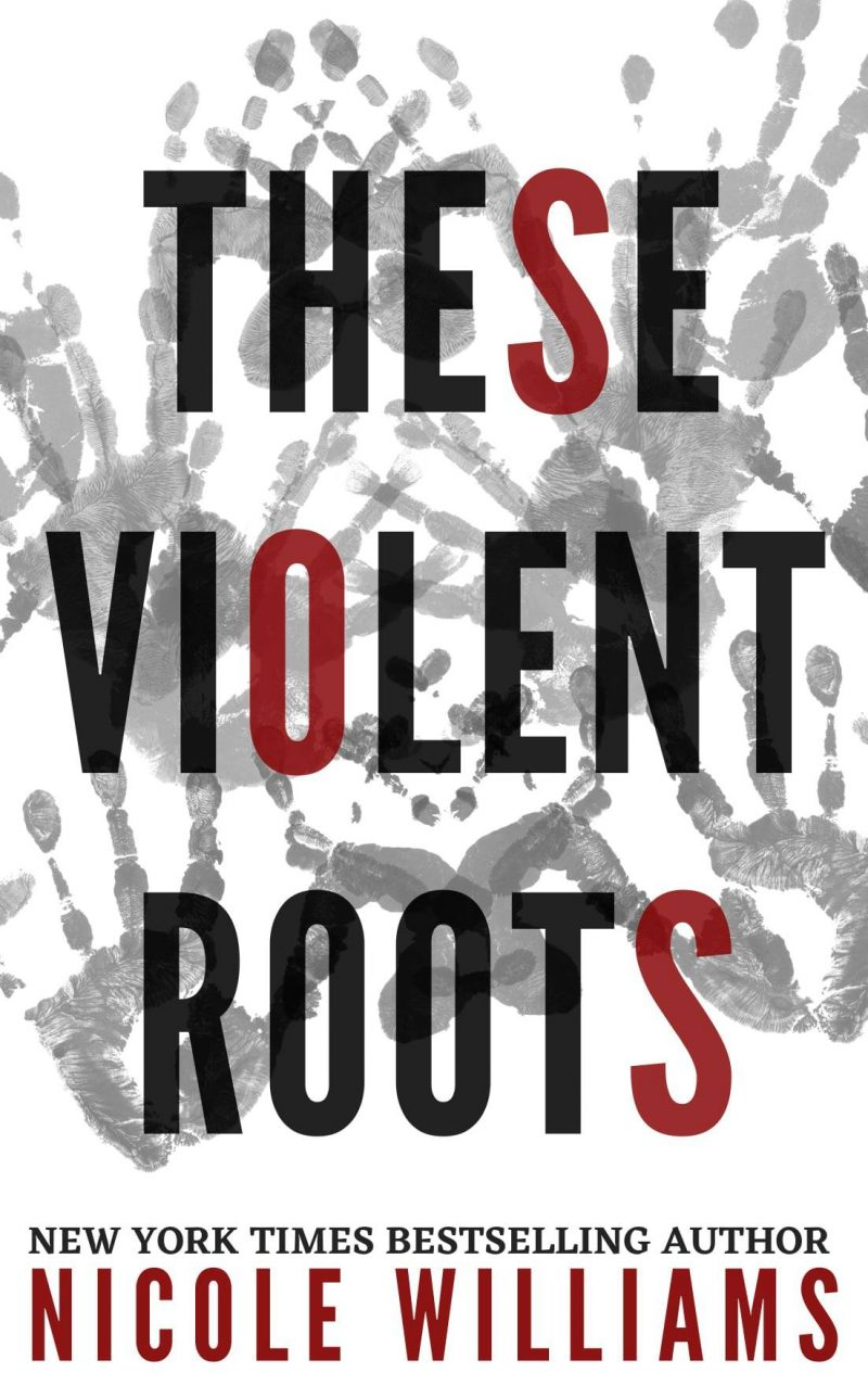 Release Day Blitz: These Violent Roots by Nicole Williams