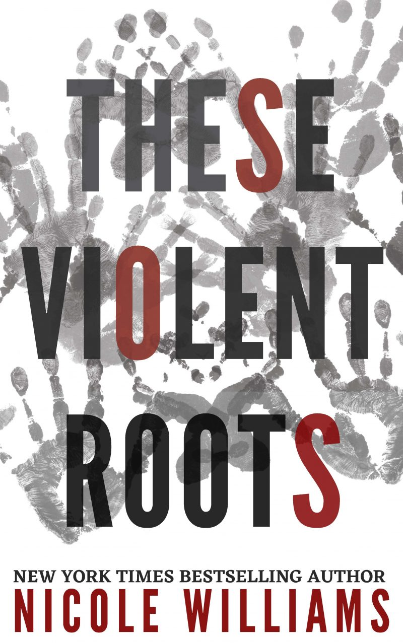 Cover Reveal: These Violent Roots by Nicole Williams
