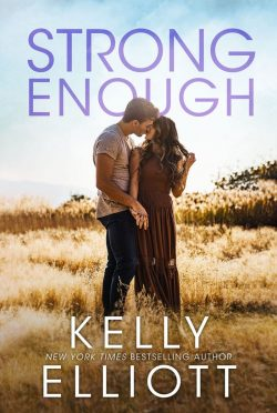 Release Day Blitz: Strong Enough (Meet Me in Montana #4) by Kelly Elliott