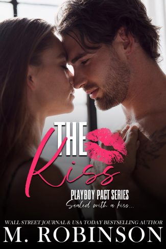 Release Day Blitz: The Kiss (Playboy Pact #1) by M Robinson