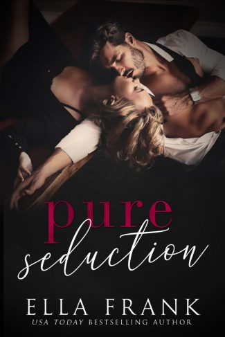 Release Day Blitz: Pure Seduction (Chamberlin Brothers #1) by Ella Frank